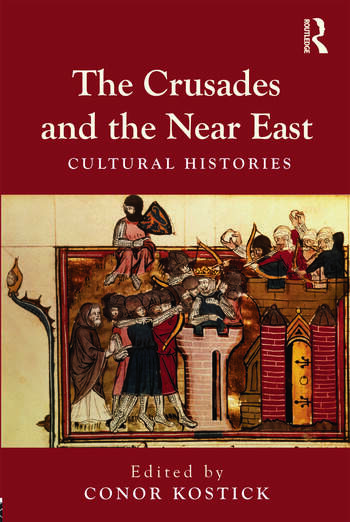 The Crusades and the Near East Cultural Histories book cover
