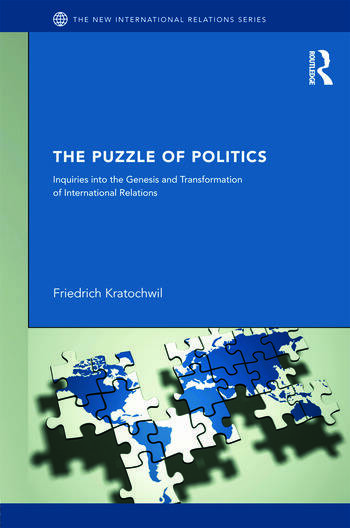The Puzzles of Politics Inquiries into the Genesis and Transformation of International Relations book cover