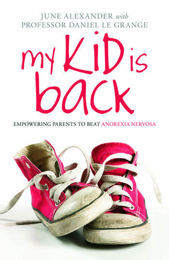 My Kid is Back Empowering Parents to Beat Anorexia Nervosa book cover