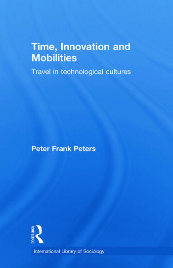 Time, Innovation and Mobilities Travels in Technological Cultures book cover