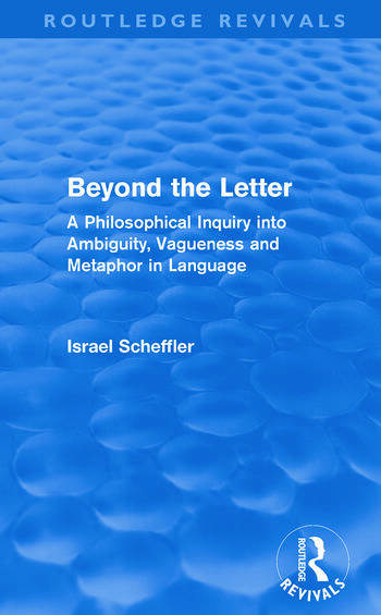 Beyond the Letter (Routledge Revivals) A Philosophical Inquiry into Ambiguity, Vagueness and Methaphor in Language book cover