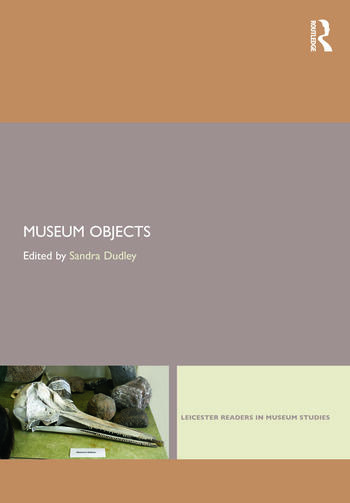 Museum Objects Experiencing the Properties of Things book cover