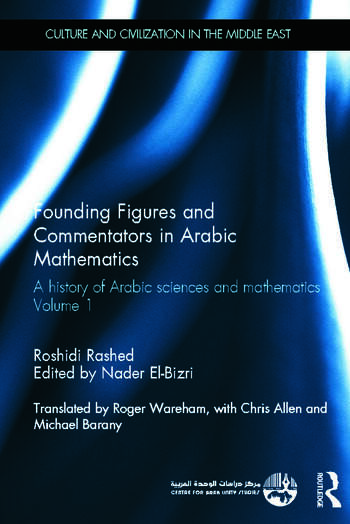 Founding Figures and Commentators in Arabic Mathematics A History of Arabic Sciences and Mathematics Volume 1 book cover