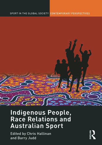 Indigenous People, Race Relations and Australian Sport book cover