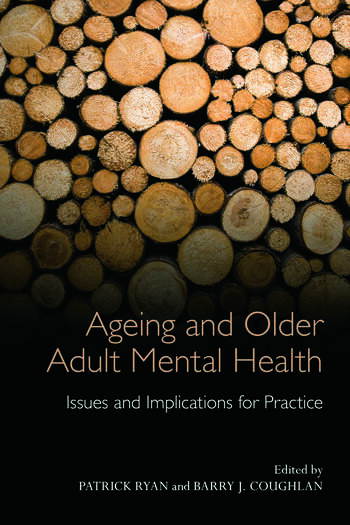 Ageing and Older Adult Mental Health Issues and Implications for Practice book cover
