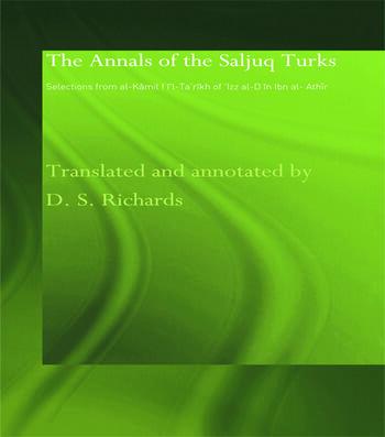 The Annals of the Saljuq Turks Selections from al-Kamil fi'l-Ta'rikh of Ibn al-Athir book cover