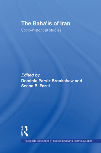 The Baha'is of Iran Socio-Historical Studies book cover