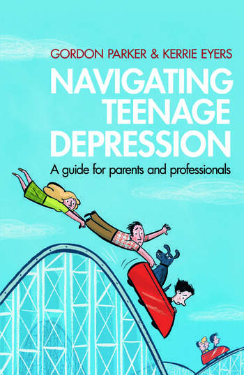 Navigating Teenage Depression A Guide for Parents and Professionals book cover