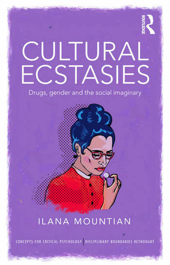 Cultural Ecstasies Drugs, Gender and the Social Imaginary book cover