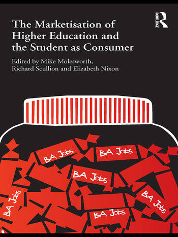 The Marketisation of Higher Education and the Student as Consumer book cover