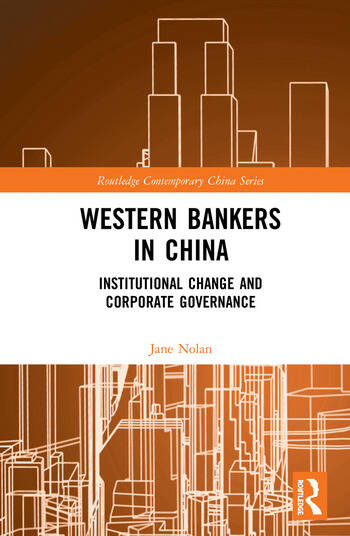 Western Bankers in China Institutional Change and Corporate Governance book cover