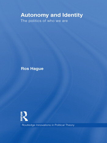 Autonomy and Identity The Politics of Who We Are. book cover