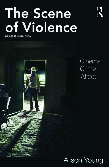 The Scene of Violence Cinema, Crime, Affect book cover