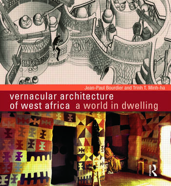 Vernacular Architecture of West Africa A World in Dwelling book cover