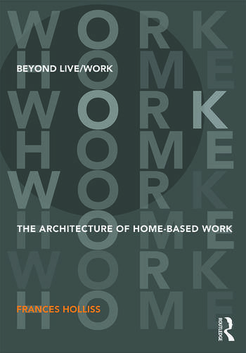 Beyond Live/Work The Architecture of Home-based Work book cover