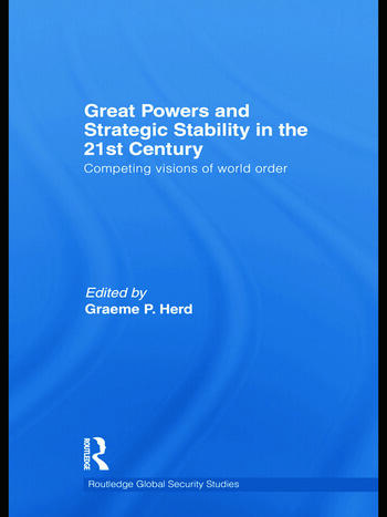 Great Powers and Strategic Stability in the 21st Century Competing Visions of World Order book cover