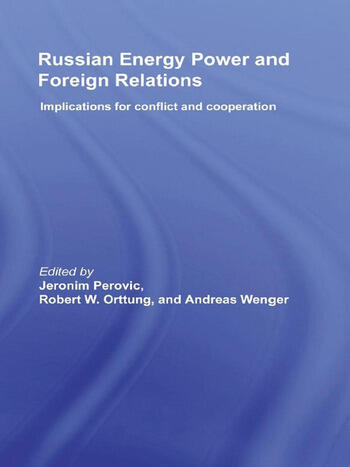Russian Energy Power and Foreign Relations Implications for Conflict and Cooperation book cover