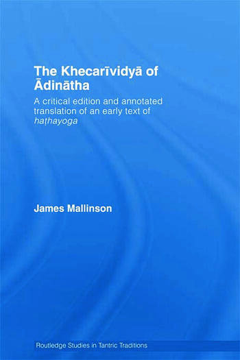 The Khecarividya of Adinatha A Critical Edition and Annotated Translation of an Early Text of Hathayoga book cover