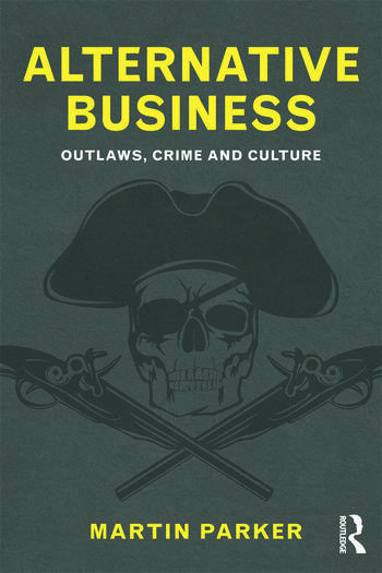 Alternative Business Outlaws, Crime and Culture book cover