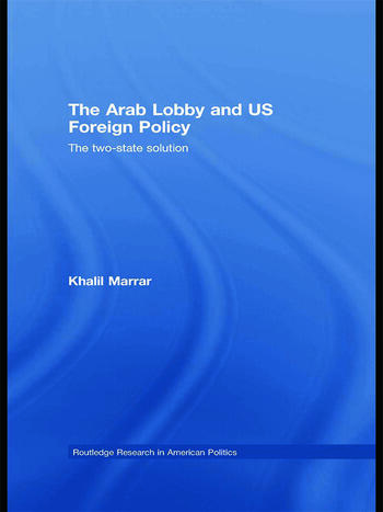 The Arab Lobby and US Foreign Policy The Two-State Solution book cover