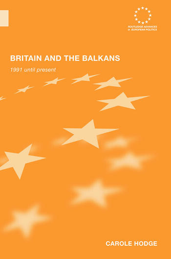 Britain and the Balkans 1991 until the Present book cover