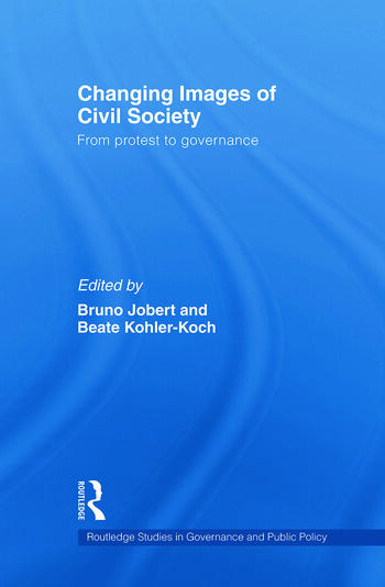 Changing Images of Civil Society From Protest to Governance book cover