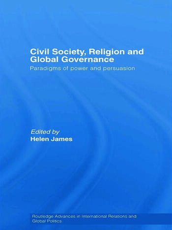Civil Society, Religion and Global Governance Paradigms of Power and Persuasion book cover