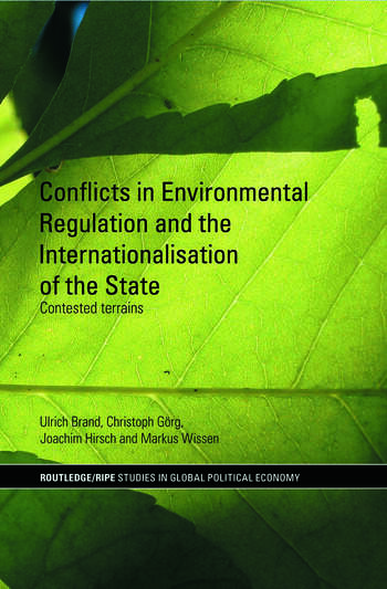 Conflicts in Environmental Regulation and the Internationalisation of the State Contested Terrains book cover