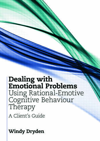 Dealing with Emotional Problems Using Rational-Emotive Cognitive Behaviour Therapy A Client's Guide book cover
