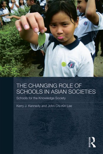 The Changing Role of Schools in Asian Societies Schools for the Knowledge Society book cover