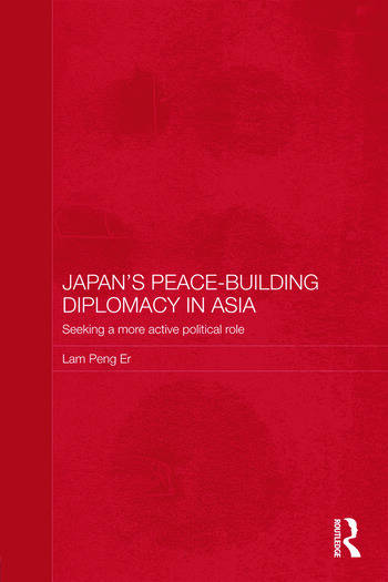 Japan's Peace-Building Diplomacy in Asia Seeking a More Active Political Role book cover