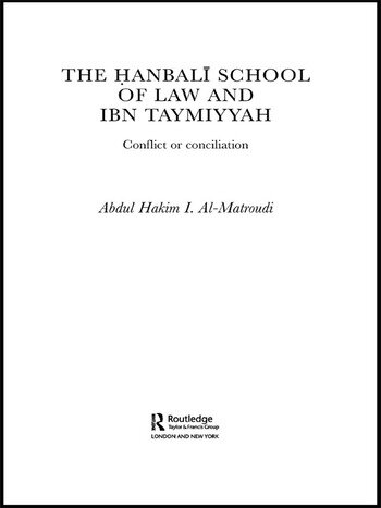 The Hanbali School of Law and Ibn Taymiyyah Conflict or Conciliation book cover