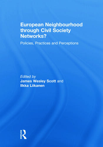 European Neighbourhood through Civil Society Networks? Policies, Practices and Perceptions book cover
