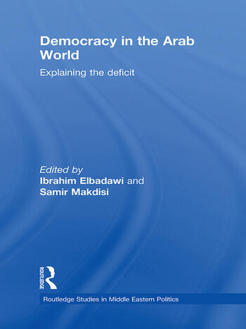 Democracy in the Arab World Explaining the Deficit book cover