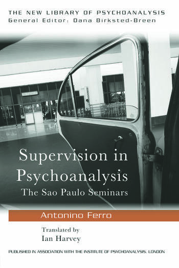 Supervision in Psychoanalysis The São Paulo Seminars book cover
