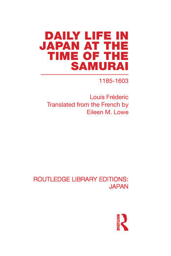 Daily Life in Japan At The Time of the Samurai, 1185-1603 book cover