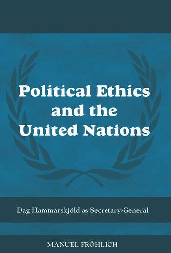 Political Ethics and The United Nations Dag Hammarskjöld as Secretary-General book cover