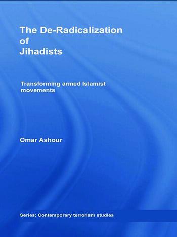 The De-Radicalization of Jihadists Transforming Armed Islamist Movements book cover