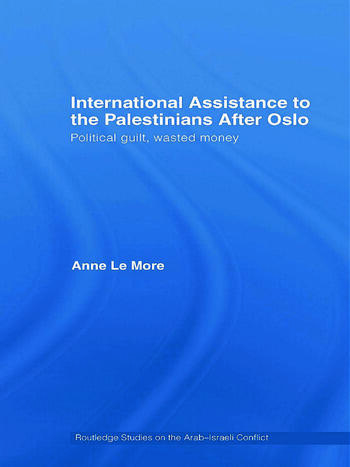 International Assistance to the Palestinians after Oslo Political guilt, wasted money book cover
