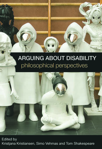 Arguing about Disability Philosophical Perspectives book cover