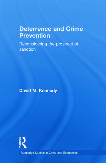Deterrence and Crime Prevention Reconsidering the prospect of sanction book cover