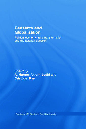 Peasants and Globalization Political economy, rural transformation and the agrarian question book cover