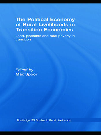 The Political Economy of Rural Livelihoods in Transition Economies Land, Peasants and Rural Poverty in Transition book cover