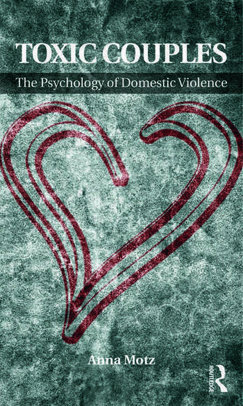 Toxic Couples: The Psychology of Domestic Violence book cover
