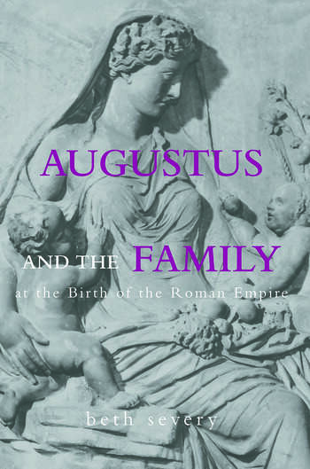 Augustus and the Family at the Birth of the Roman Empire book cover