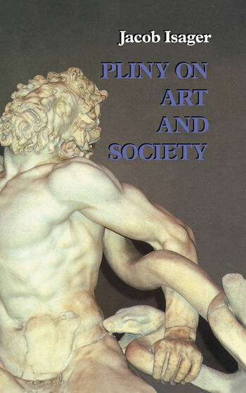 Pliny on Art and Society The Elder Pliny's Chapters On The History Of Art book cover