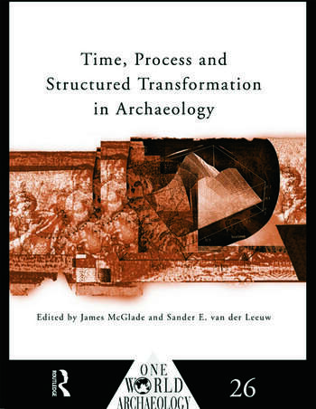 Time, Process and Structured Transformation in Archaeology book cover