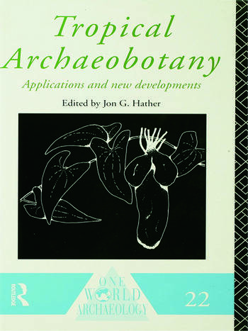 Tropical Archaeobotany Applications and New Developments book cover