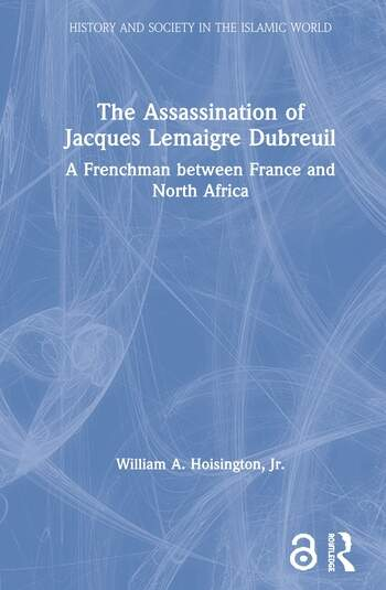 The Assassination of Jacques Lemaigre Dubreuil A Frenchman between France and North Africa book cover