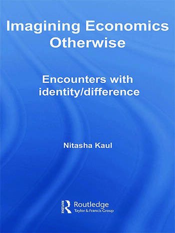Imagining Economics Otherwise Encounters with Identity/Difference book cover